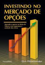 Investindo no Mercado de Opções - Novatec Editora