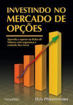 Investindo no mercado de opçoes - Novatec -