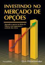 Investindo no Mercado de Opções - Novatec