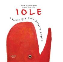 Iole - A baleia que toda palavra engole - Lafonte