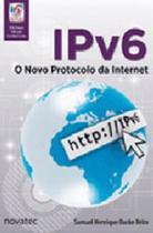 IPv6 - O NOVO PROTOCOLO DA INTERNET - Novatec -