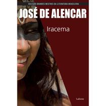 Iracema (josé de alencar) - coleção grandes mestres da literatura brasileira. - Lafonte