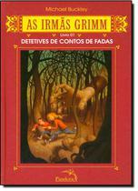Irmas grimm  as detetives de contos - Ed Pandorga(9192) -