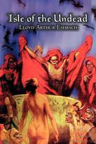 Isle of the Undead by Lloyd Arthur Eshbach, Fiction, Fantasy, Horror - Alan rodgers books