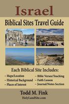 Israel Biblical Sites Travel Guide - Todd fink