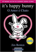 It's Happy Bunny - O amor é chato - Fundamento -