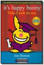 It s happy bunny: vida. cuide da sua. - Fundamento -