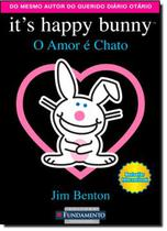 Its happy bunny - o amor e chato - Fun - fundamento