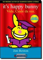 Its happy bunny - vida. cuide da sua - Fun - Fundamento