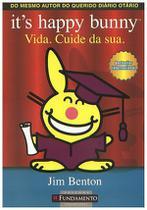 Its Happy Bunny - Vida. Cuide da sua - Fundamento