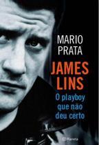 James lins - o playboy que nao deu certo - Planeta do brasil