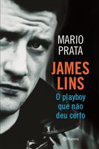 James Lins - o Playboy Que Não Deu Certo - Planeta do brasil