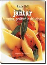 Jantar - simples, pratico e delicioso - Lafonte -