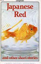 Japanese Red and Other Short Stories - Longman -