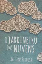 Jardineiro das Nuvens, O - Scortecci _ Editora