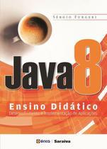 Java 8 - Ensino Didático - Desenvolvimento e Implementação de Aplicações - Editora érica