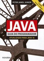 Java - Guia do programador: atualizado para Java 16 - NOVATEC -