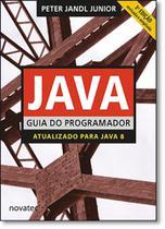 Java Guia do Programador: Atualizado Para Java 8 - Novatec