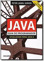 Java Guia do Programador: Atualizado Para Java 8 - Novatec -