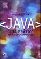 Java guia pratico para programadores - Editora elsevier ltda -