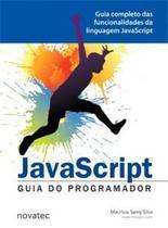 JavaScript - Guia do programador: guia completo das funcionalidades de linguagem JavaScript - Novatec