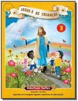 Jesus e as criancas   vol 03 - Intelitera