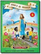 Jesus e as criancas - vol. 4 - Intelitera