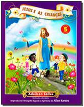 Jesus e as criancas - vol. 5 - Intelitera