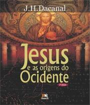 Jesus E As Origens Do Ocidente - 03 Ed - Besourobox