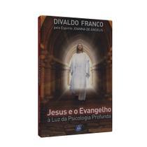 Jesus e o Evangelho à Luz da Psicologia Profunda - Série Psicológica Vol. 11 - Leal -