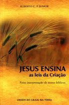 Jesus Ensina As Leis Da Criação - Graal