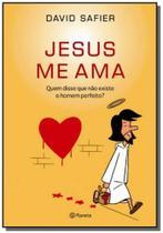 Jesus me ama: quem disse que nao existe o homem pe - Planeta