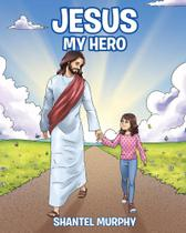 Jesus My Hero - Covenant Books -
