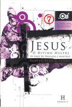 Jesus, o Divino Mestre - Vol. 07 - 07 Ed. - Col. A - Heresis -