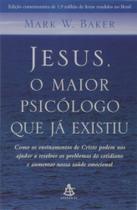 Jesus, O Maior Psicólogo Que Já Existiu - Gmt