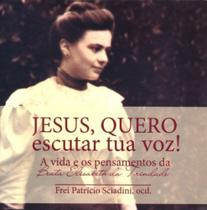 Jesus, quero escutar tua voz - Frei Patrício Sciadini - Armazem