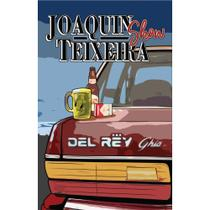 Joaquin Teixeira Show - Scortecci Editora