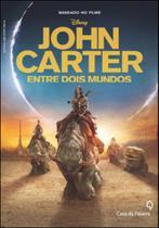 John carter - entre dois mundos - Fantasy/ leya
