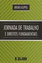Jornada de trabalho e direitos fundamentais-1ed/16 - Ltr