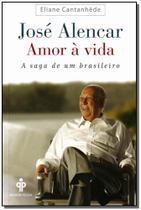 José Alencar Amor á Vida - Gmt -