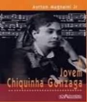 Jovem Chiquinha Gonzaga, A 2 Ed. - Nova Alexandria