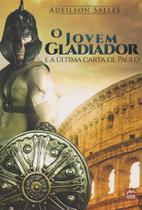 Jovem Gladiador, o - e a Última Carta de Paulo - Intelitera editora