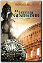 Jovem gladiador, o - e a ultima carta de paulo - Intelitera
