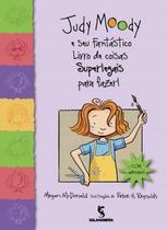 Judy moody e seu fantastico livro de coisas superlegais para fazer - Salamandra Literatura (Moderna)
