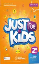JUST FOR KIDS - 2º ANO - ENSINO FUNDAMENTAL - Positivo