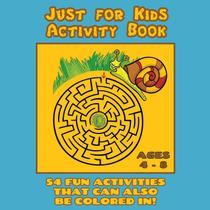 Just for Kids Activity Book Ages 4 to 8 - Engaged living books -