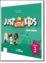 Just for Little Kids: Língua Inglesa - Group 3 - Positivo - didaticos
