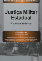 Justiça Militar Estadual Aspectos Práticos - Juruá