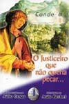 Justiceiro Que Não Queria Pecar... , O - Farol