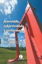 Juventude, Subjetividade e Performance - Gramma -